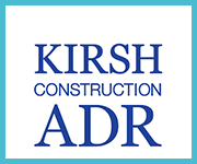 Kirsh Construction ADR Services